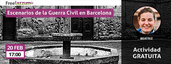 Actividad freelazzum 'Escenarios de la Guerra Civil en Barcelona'