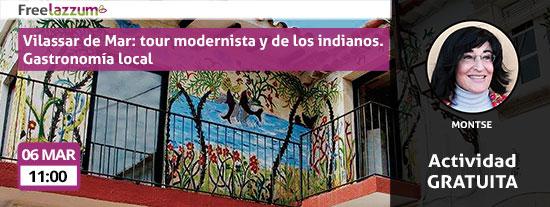 Actividad freelazzum 'Vilassar de Mar: tour modernista y de los indianos. Gastronomía local'. Con la anfitriona lazzer Montse. Día y hora: domingo, 06 de marzo, a las 11h.